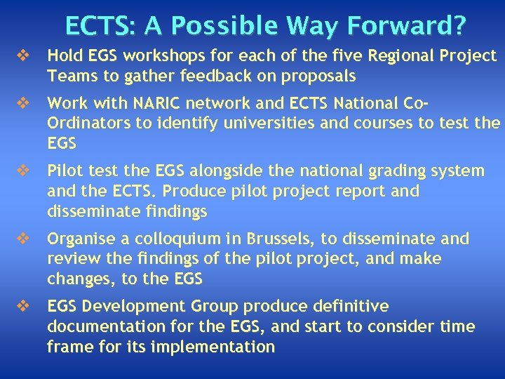 ECTS: A Possible Way Forward? v Hold EGS workshops for each of the five