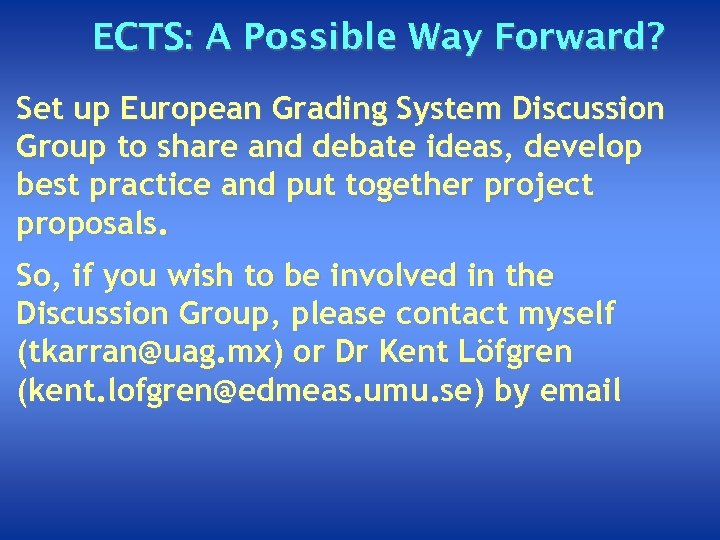 ECTS: A Possible Way Forward? Set up European Grading System Discussion Group to share