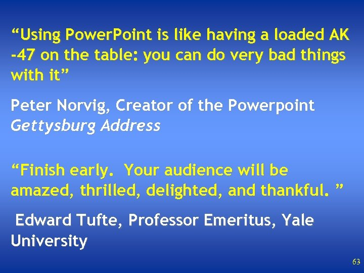 """""""Using Power. Point is like having a loaded AK -47 on the table: you"""