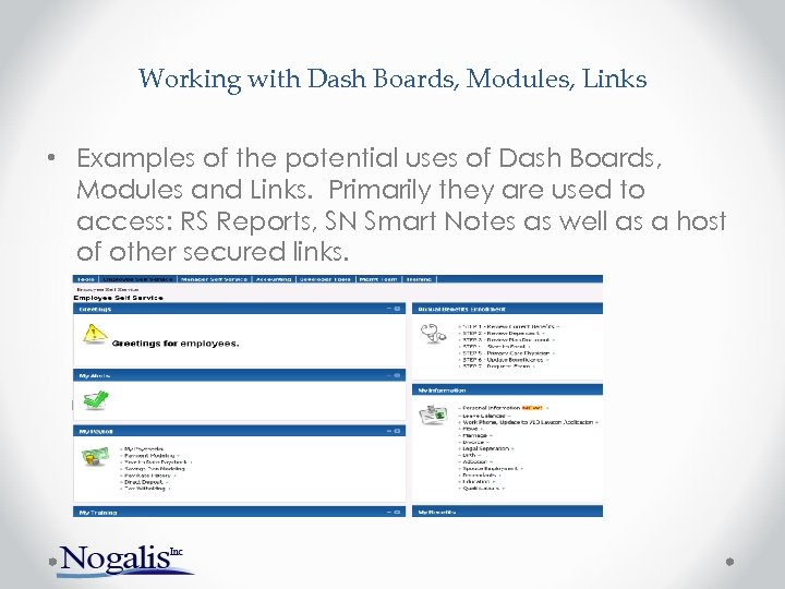 Working with Dash Boards, Modules, Links • Examples of the potential uses of Dash