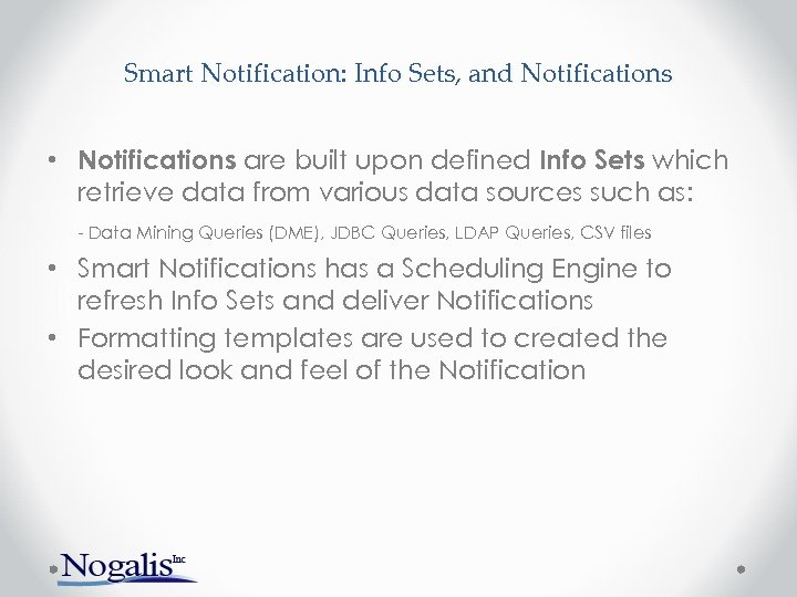 Smart Notification: Info Sets, and Notifications • Notifications are built upon defined Info Sets