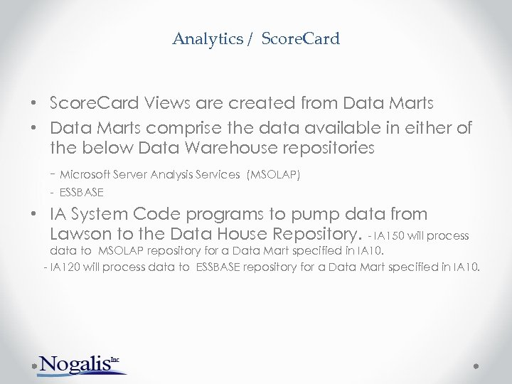 Analytics / Score. Card • Score. Card Views are created from Data Marts •