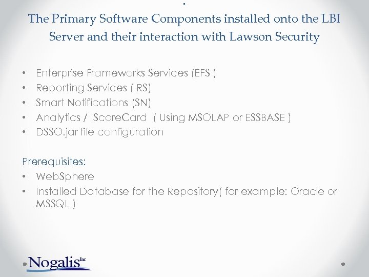 . The Primary Software Components installed onto the LBI Server and their interaction with