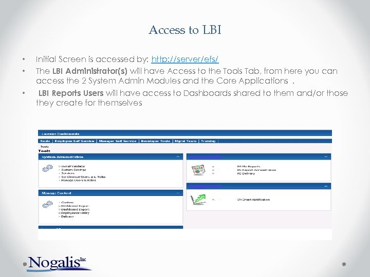 Access to LBI • • • Initial Screen is accessed by: http: //server/efs/ The