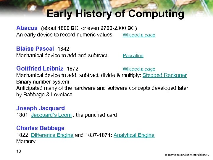 Early History of Computing Abacus (about 1600 BC, or even 2700 -2300 BC) An