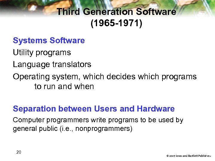 Third Generation Software (1965 -1971) Systems Software Utility programs Language translators Operating system, which