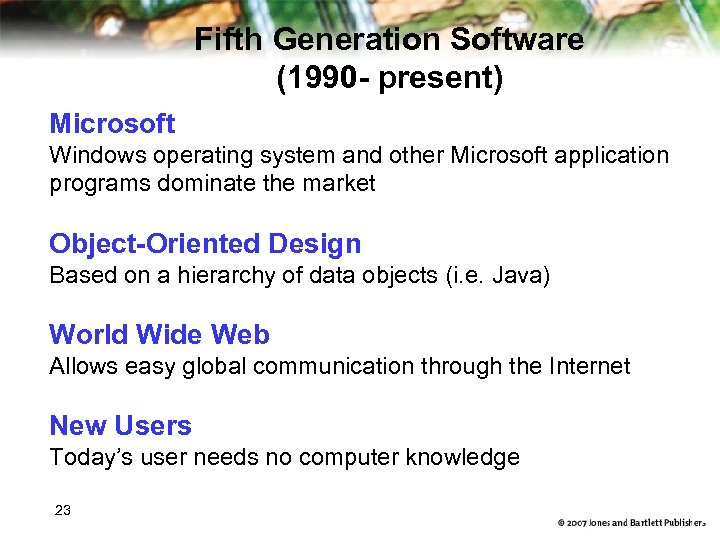 Fifth Generation Software (1990 - present) Microsoft Windows operating system and other Microsoft application
