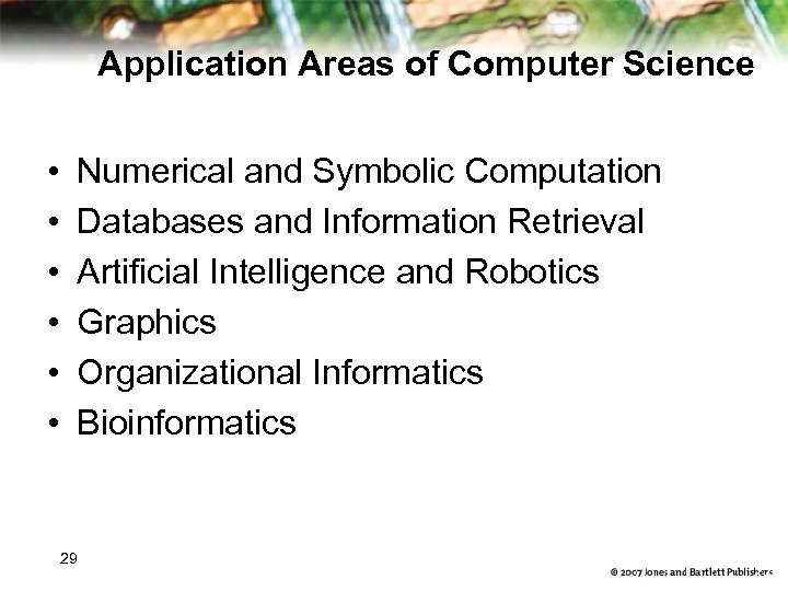 Application Areas of Computer Science • • • Numerical and Symbolic Computation Databases and