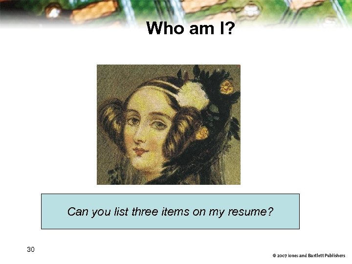 Who am I? Can you list three items on my resume? 30