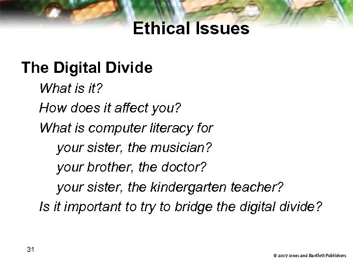 Ethical Issues The Digital Divide What is it? How does it affect you? What