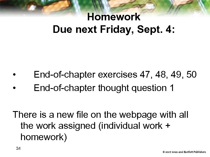 Homework Due next Friday, Sept. 4: End-of-chapter exercises 47, 48, 49, 50 End-of-chapter thought