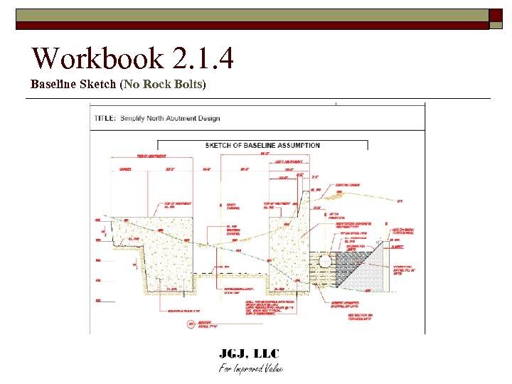 Workbook 2. 1. 4 Baseline Sketch (No Rock Bolts)