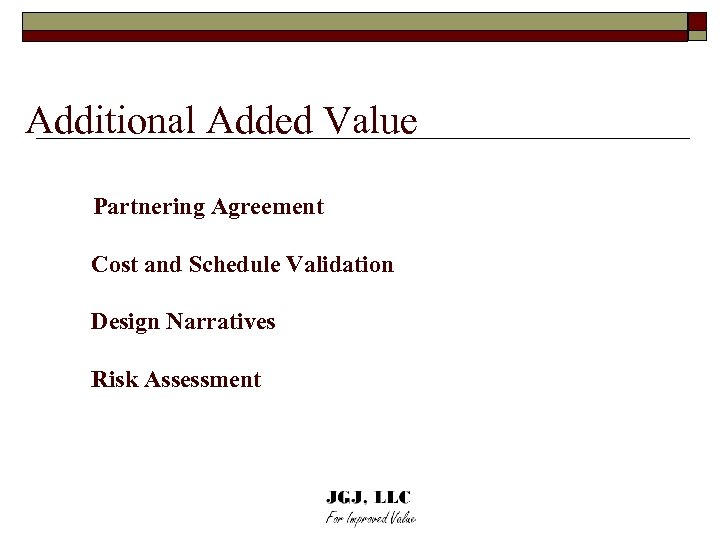 Additional Added Value Partnering Agreement Cost and Schedule Validation Design Narratives Risk Assessment