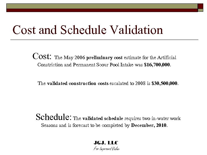Cost and Schedule Validation Cost: The May 2006 preliminary cost estimate for the Artificial