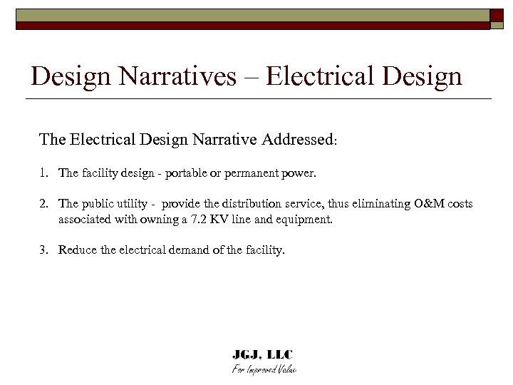 Design Narratives – Electrical Design The Electrical Design Narrative Addressed: 1. The facility design