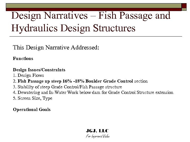 Design Narratives – Fish Passage and Hydraulics Design Structures This Design Narrative Addressed: Functions