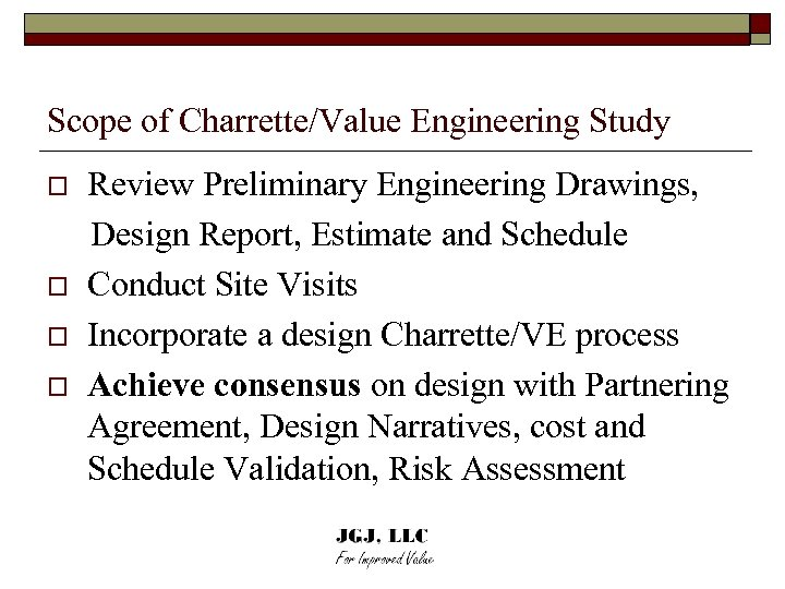 Scope of Charrette/Value Engineering Study Review Preliminary Engineering Drawings, Design Report, Estimate and Schedule