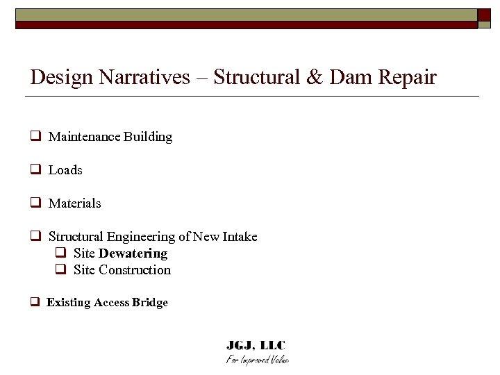 Design Narratives – Structural & Dam Repair q Maintenance Building q Loads q Materials