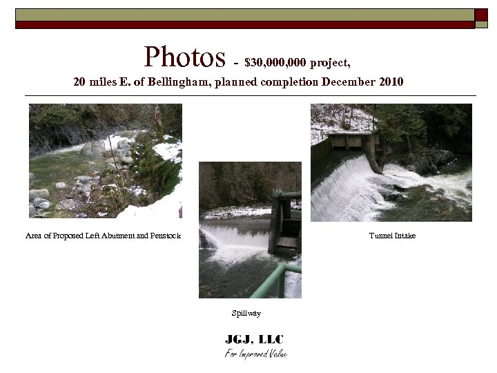 Photos - $30, 000 project, 20 miles E. of Bellingham, planned completion December