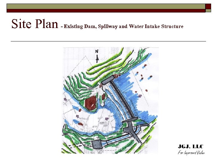 Site Plan - Existing Dam, Spillway and Water Intake Structure