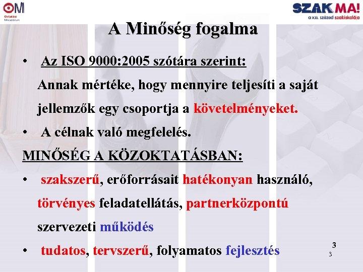 A Minőség fogalma • Az ISO 9000: 2005 szótára szerint: Annak mértéke, hogy mennyire