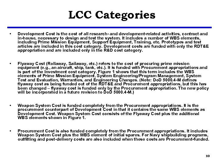 LCC Categories • Development Cost is the cost of all research- and development-related activities,
