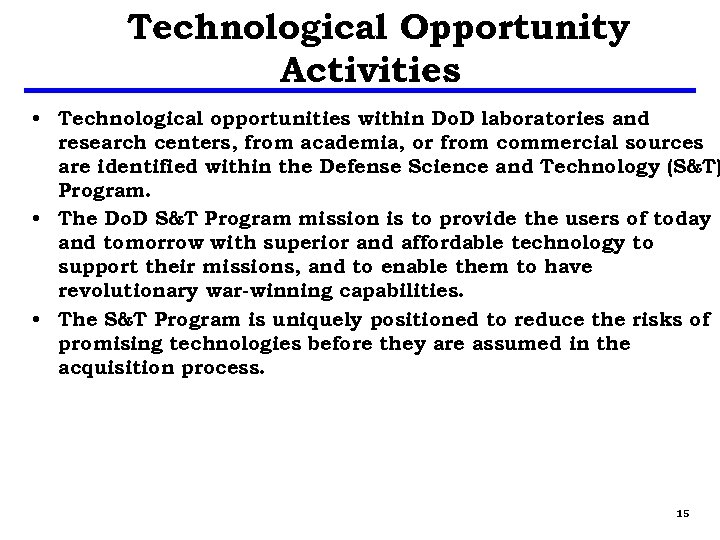 Technological Opportunity Activities • Technological opportunities within Do. D laboratories and research centers, from