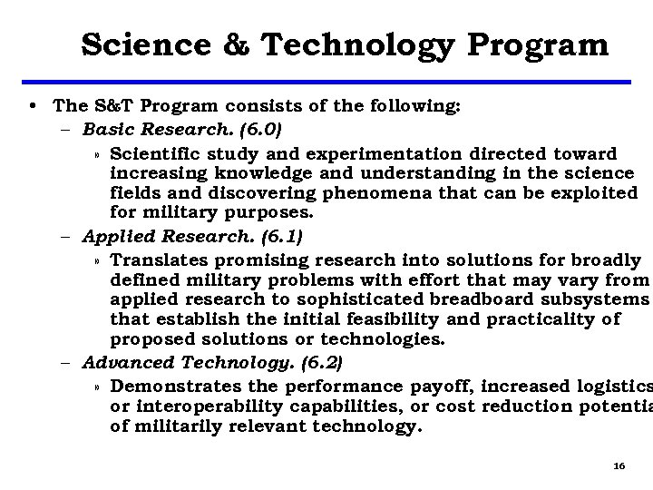 Science & Technology Program • The S&T Program consists of the following: – Basic