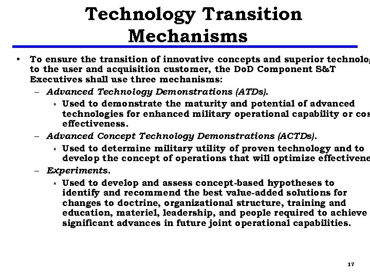Technology Transition Mechanisms • To ensure the transition of innovative concepts and superior technolog