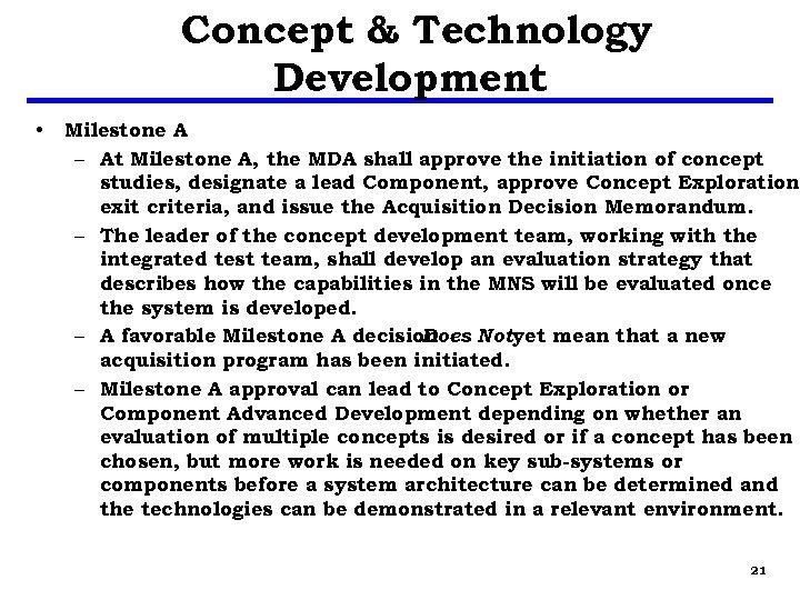 Concept & Technology Development • Milestone A – At Milestone A, the MDA shall