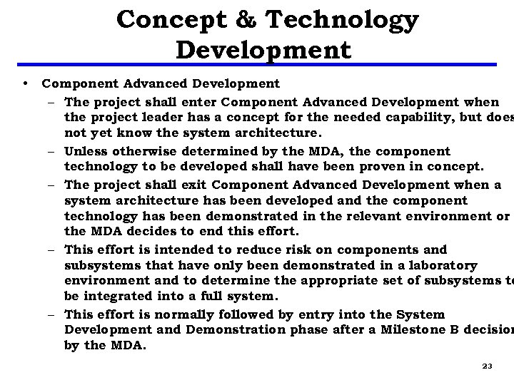 Concept & Technology Development • Component Advanced Development – The project shall enter Component