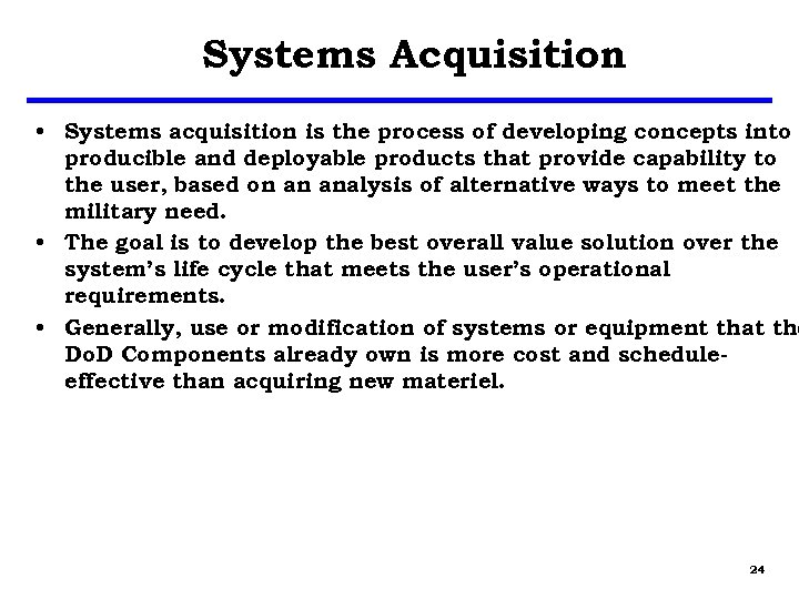 Systems Acquisition • Systems acquisition is the process of developing concepts into producible and