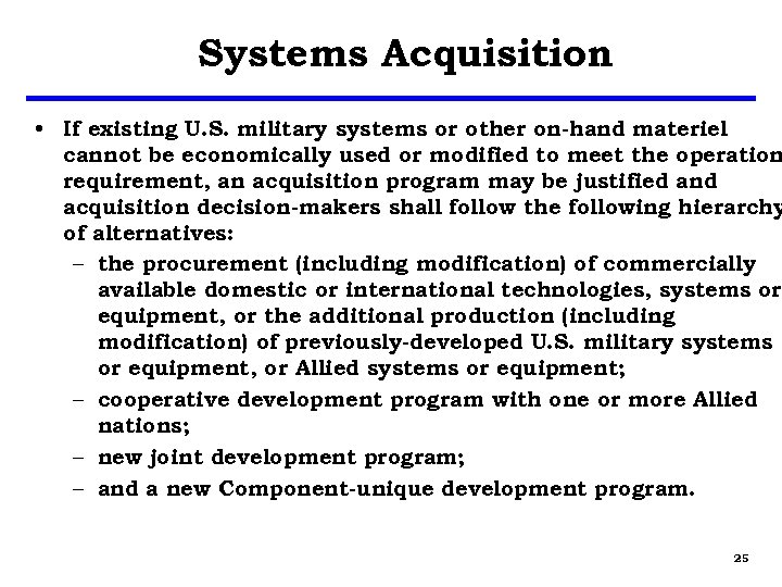 Systems Acquisition • If existing U. S. military systems or other on-hand materiel cannot