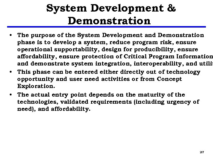 System Development & Demonstration • The purpose of the System Development and Demonstration phase