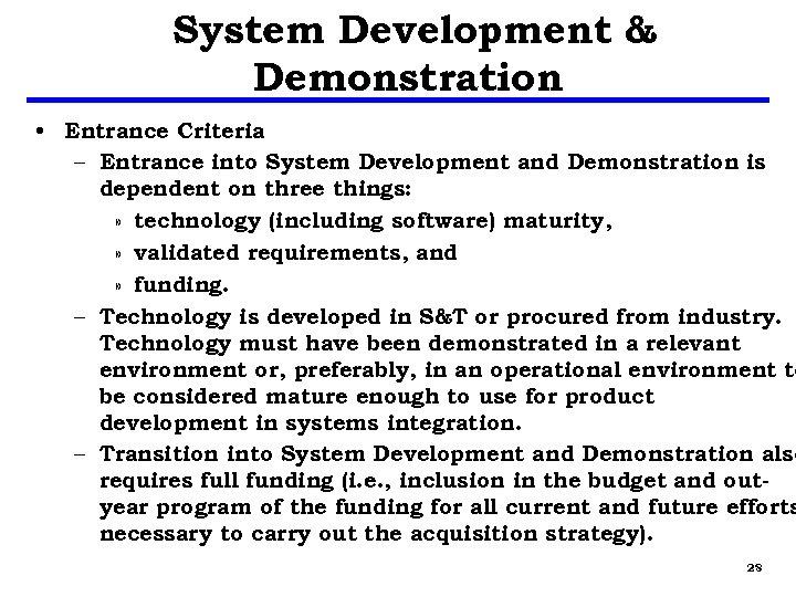 System Development & Demonstration • Entrance Criteria – Entrance into System Development and Demonstration
