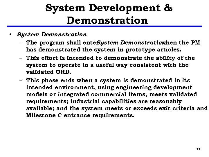 System Development & Demonstration • System Demonstration – The program shall enter System Demonstration