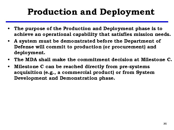 Production and Deployment • The purpose of the Production and Deployment phase is to