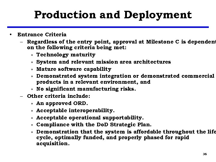 Production and Deployment • Entrance Criteria – Regardless of the entry point, approval at