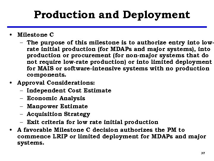 Production and Deployment • Milestone C – The purpose of this milestone is to