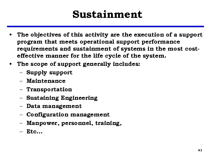 Sustainment • The objectives of this activity are the execution of a support program