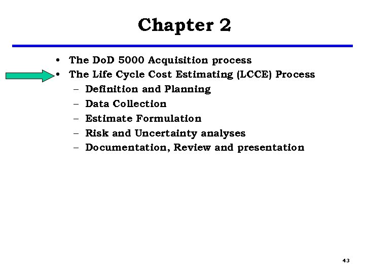 Chapter 2 • The Do. D 5000 Acquisition process • The Life Cycle Cost