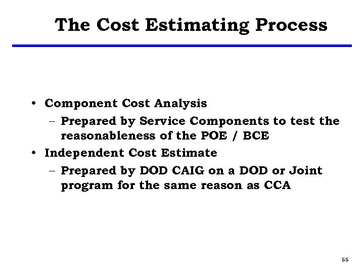 The Cost Estimating Process • Component Cost Analysis – Prepared by Service Components to