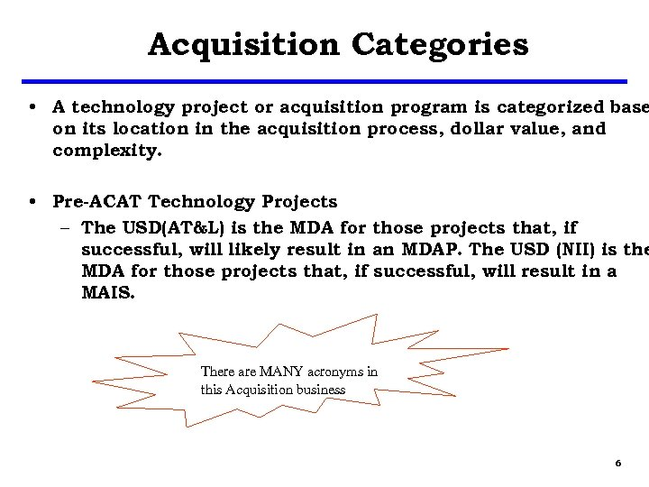 Acquisition Categories • A technology project or acquisition program is categorized base on its