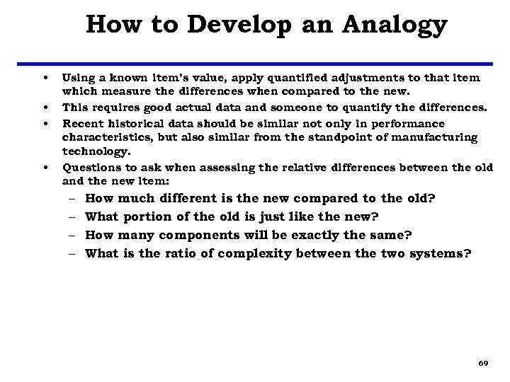 How to Develop an Analogy • • Using a known item's value, apply quantified