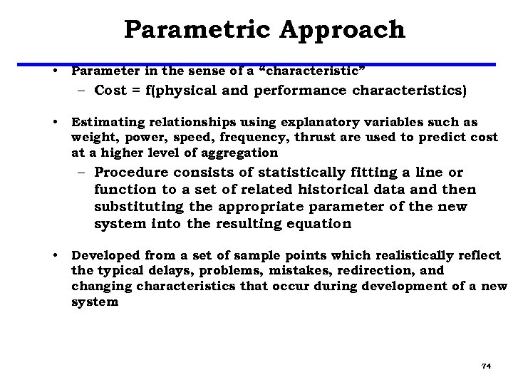 """Parametric Approach • Parameter in the sense of a """"characteristic"""" – Cost = f(physical"""