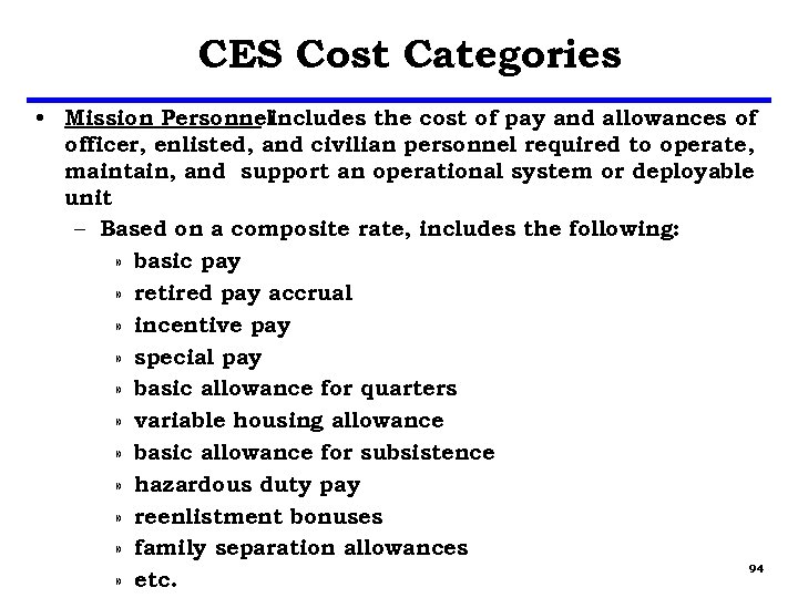 CES Cost Categories • Mission Personnel includes the cost of pay and allowances of