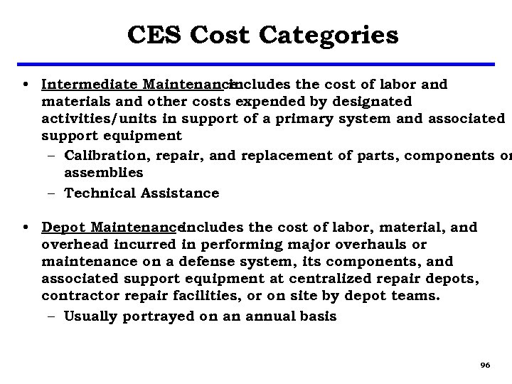 CES Cost Categories • Intermediate Maintenance includes the cost of labor and materials and