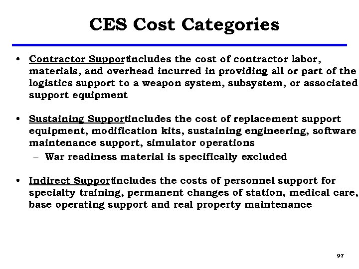 CES Cost Categories • Contractor Support includes the cost of contractor labor, materials, and