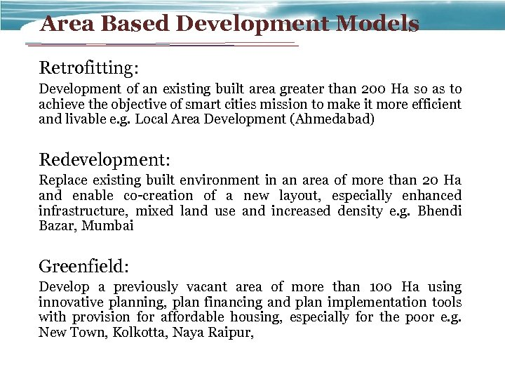 Area Based Development Models Retrofitting: Development of an existing built area greater than 200