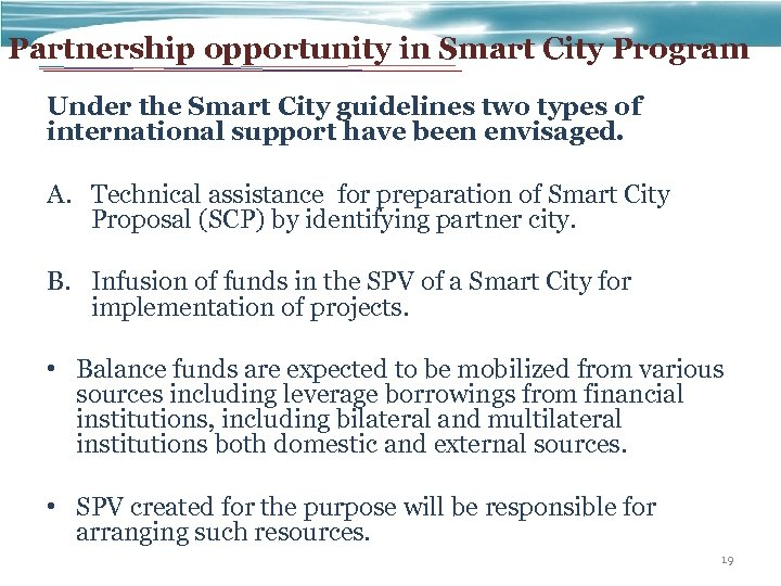 Partnership opportunity in Smart City Program Under the Smart City guidelines two types of